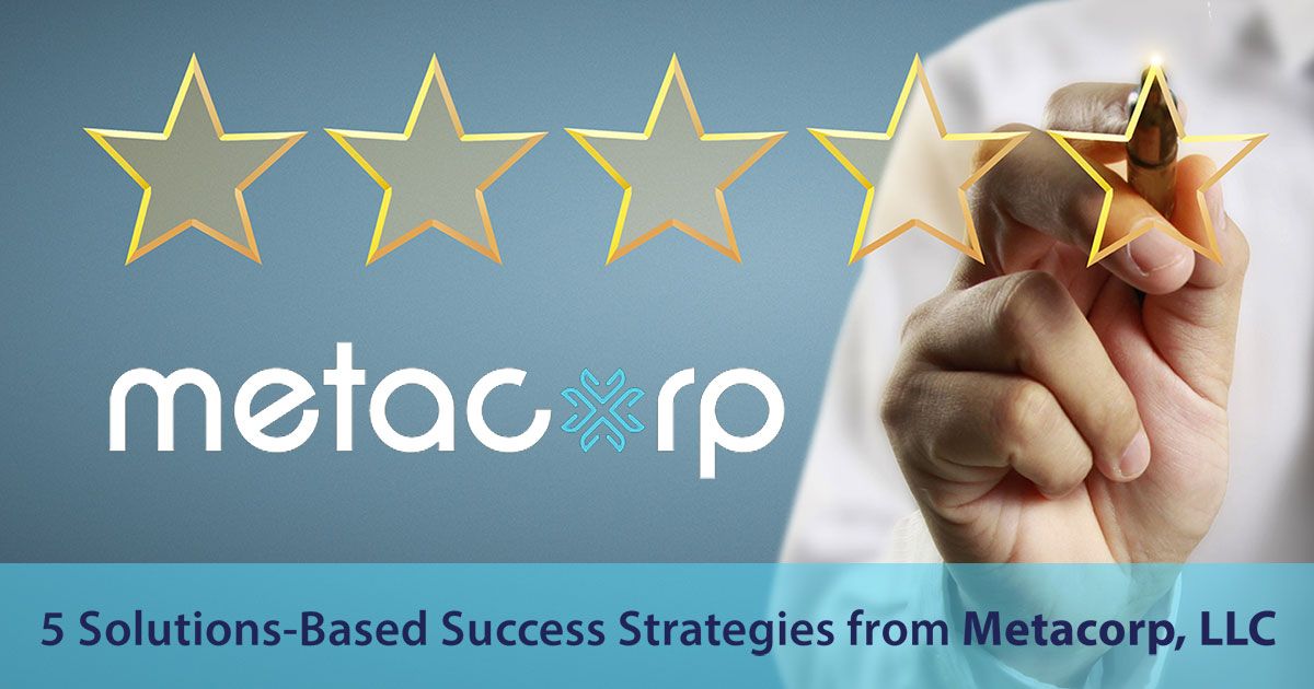 5 Solutions-Based Success Strategies from Metacorp, LLC